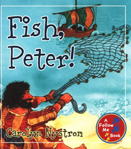 Fish, Peter!: A Follow Me Book  -     By: Carolyn Nystrom
