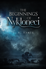 The Beginnings of Nykloneci - eBook  -     By: G.R. Hamer