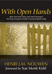 With Open Hands - eBook  -     By: Henri Nouwen