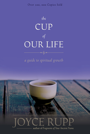 The Cup of Our Life: A Guide to Spiritual Growth / Revised - eBook  -     By: Joyce Rupp