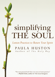 Simplifying the Soul: Lenten Practices to Renew Your Spirit - eBook  -     By: Paula Huston