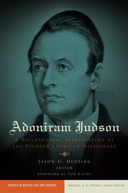 Adoniram Judson - eBook  -     Edited By: Jason G. Duesing     By: Edited by Jason G. Duesing