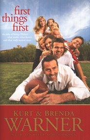 First Things First: The Rules of Being a Warner   -     By: Kurt Warner, Brenda Warner