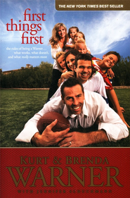 First Things First: The Rules of Being a Warner  -     By: Brenda Warner, Kurt Warner, Jennifer Schuchmann