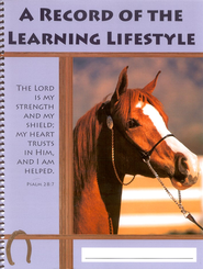 A Record of the Learning Lifestyle (Horse Cover)   -              By: Charlene Notgrass