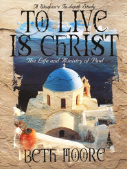 To Live Is Christ: The Life and Ministry of Paul,  Member Book   -     By: Beth Moore
