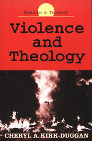 Violence and Theology  -              By: Cheryl Kirk-Duggan