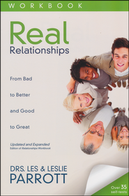Real Relationships Workbook: From Bad to Better and Good to Great  -              By: Dr. Les Parrott, Dr. Leslie Parrott