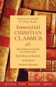 The Essential Christian Classics Collection - eBook  -     By: Hannah Whitall Smith, John Bunyan, Charles M. Sheldon