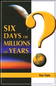 Six Days or Millions of Years? Booklet   -              By: Ken Ham