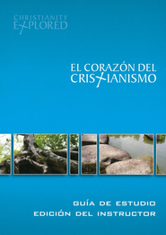 El Corazón del Cristianismo, Guía del Instructor  (Christianity Explored Leader's Guide)  -              By: Rico Tice, Barry Cooper