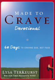 Made to Crave Devotional: 60 Days to Craving God, Not Food  -              By: Lysa TerKeurst