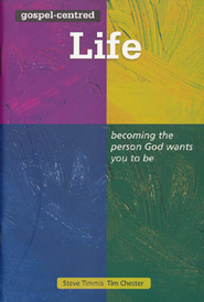 Gospel-Centered Life  -     By: Steve Timmis, Tim Chester