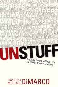 Unstuff: Making Room in Your Life for What Really Matters  -     By: Hayley DiMarco, Michael DiMarco