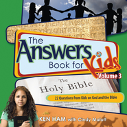 Answers Book for Kids Volume 3: 22 Questions from Kids on God and the Bible - eBook  -     By: Ken Ham, Cindy Malott
