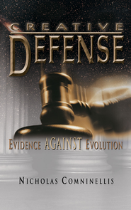 Creative Defense: Evidence Against Evolution - eBook  -     By: Nicholas Comninellis