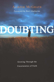 Doubting: Growing Through the Uncertainties of Faith  -     By: Alister E. McGrath