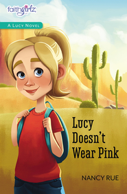 Lucy Doesn't Wear Pink - eBook  -     By: Nancy Rue