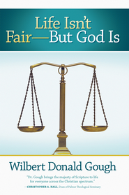 Life Isnt FairBut God Is - eBook  -     By: Wilbert Gough