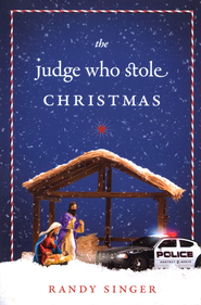 The Judge Who Stole Christmas   -     By: Randy Singer