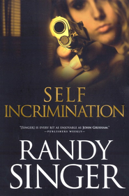 Self Incrimination  -     By: Randy Singer