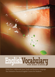 English Vocabulary for High School: With Over 1,000 Words from Youth and Business Language. the Definitive Practical English Course for Students - eBook  -     By: Kwame Duodu Bonsu