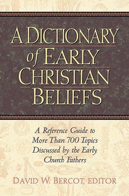 A Dictionary of Early Christian Beliefs,          Slightly Imperfect  -     Edited By: David W. Bercot     By: David W. Bercot, ed.