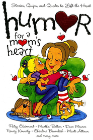 Humor for a Mom's Heart  -