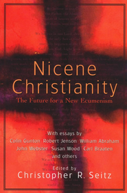 Nicene Christianity: The Future for a New Ecumenism - eBook  -     Edited By: Christopher Seitz     By: Edited by Christopher Seitz