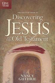 One-Year Book of Discovering Jesus in the Old Testament   -     By: Nancy Guthrie