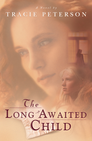 Long-Awaited Child, The - eBook  -     By: Tracie Peterson