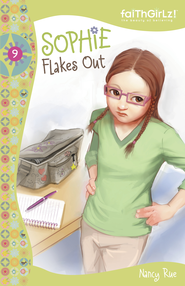 Sophie Flakes Out - eBook  -     By: Nancy Rue