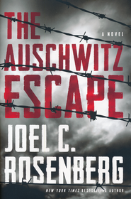 The Auschwitz Escape  -     By: Joel C. Rosenberg