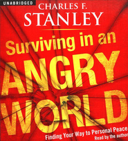 Surviving in an Angry World: Finding Your Way to Personal Peace, Audiobook on CD  -     By: Charles F. Stanley