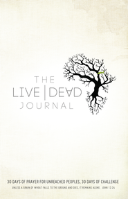 Live Dead Journal: 30 Days of Prayer for Unreached Peoples, 30 Days of Challenge - eBook  -     By: AG World Missions, Dick Brogden