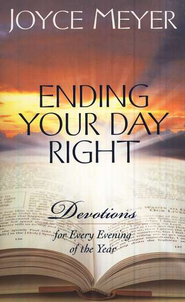 Ending Your Day Right: Devotions for Every Evening of  The Year  -     By: Joyce Meyer