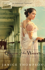 Queen of the Waves: Titanic - eBook  -     By: Janice Thompson