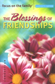 Focus on the Family Women's Series #4: The Blessings of Friendship  -