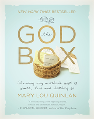 The God Box: Sharing My Mother's Gift of Faith, Love and Letting Go - eBook  -     By: Mary Lou Quinlan