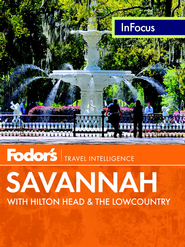 Fodor's In Focus Savannah: with Hilton Head & the Lowcountry - eBook  -