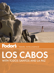 Fodor's Los Cabos: with Todos Santos and La Paz - eBook  -     By: Fodor's