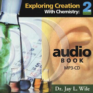 Exploring Creation with Chemistry, Second Edition--MP3 Audio CD  -     By: Dr. Jay L. Wile