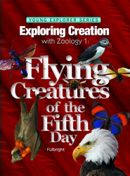 Flying Creatures of the Fifth Day: Exploring Creation with Zoology 1  -     By: Jeannie Fulbright