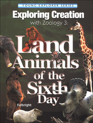 Land Animals of the Sixth Day: Exploring Creation with Zoology 3  -     By: Jeannie K. Fulbright