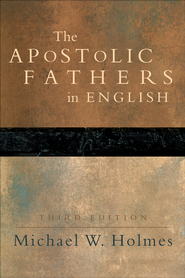 Apostolic Fathers in English, The - eBook  -     By: Michael W. Holmes