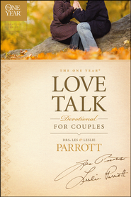 The One Year Love Talk Devotional for Couples  -              By: Dr. Les Parrott, Dr. Leslie Parrott