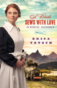 A Bride Sews with Love in Needles, California - eBook  -     By: Erica Vetsch
