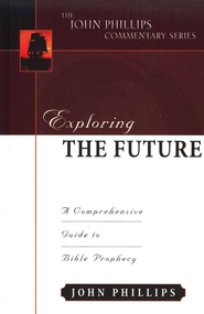 Exploring The Future  -     By: John Phillips