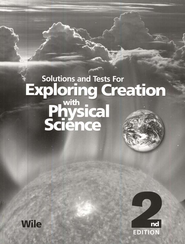 Exploring Creation with Physical Science Solutions & Test Book, 2nd Edition  -              By: Dr. Jay L. Wile