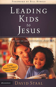 Leading Kids to Jesus: How to Have One-on-One Conversations about Faith - eBook  -     By: David Staal